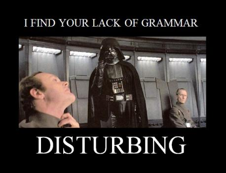 Do you believe people are losing the fundamentals of grammar?