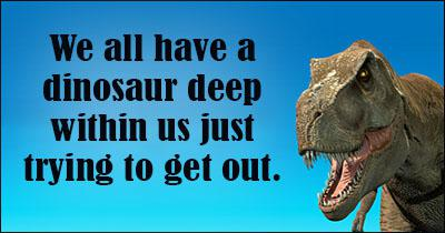 What dinosaur quotes do you like?
