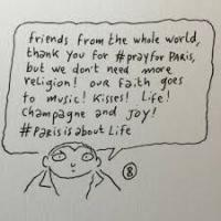 The world is still reeling from news of the Paris terrorist attacks, and moments after the attacks the hashtag #PrayforParis trended all over social media. Joann Sfar, a cartoonist at Charlie Hebdo, the magazine that was the target of terrorist attacks earlier this year, posted this cartoon, asking people to NOT pray for Paris--saying Paris does not need any more religion, and that it is a time to