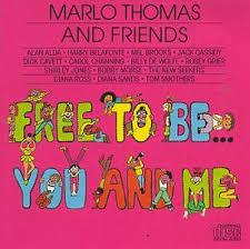 Free To Be...You And Me was a book and record project first founded in 1972, started by actress Marlo Thomas , who piloted the project when her niece was young. Marlo found that there were no resources out there that were not gender-specific. She wanted to teach her niece about life, and that it was OK to refute or reject the traditional gender roles that were illustrated in books. Did you ever read or listen to this collection?