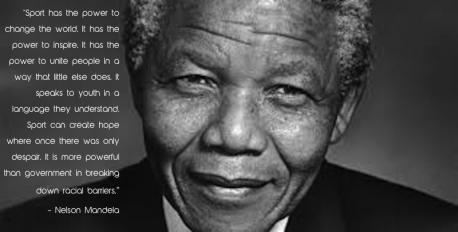 One of the most powerful quotes on sports was by Nelson Mandela, who while not an athlete, understood the importance of sport in his speech at the inaugural Laureus World Sports Awards (2000) in Monaco: