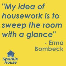 Of course, what she is the most famous for are her quotable observations on everyday life. The Erma Bombeck Writers' Workshop occurs every two years at the University of Dayton, the alma mater of the American humorist and proud daughter of Dayton. The weekends offer tributes and inspired hundreds of writers to carry on in the spirit of the writer who in a 32-year career observed the life of a suburban housewife and mother with deft, wise humor. Here are just a few of her quotes on being a mother and housewife. Do you identify with (or just plain like) any of these?