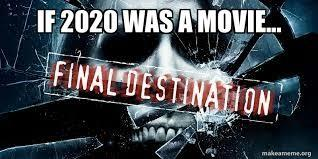 If 2020 was a movie, which of the following would it be?