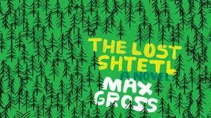 The Holocaust always fascinated author Max Gross. But while reading about the Nazis' notoriously efficient genocide of the Jews, he wondered whether they could have just possibly missed a Jewish village somewhere in Eastern Europe. And if so, what would have happened? In his debut novel, he offers a fascinating answer to this question.