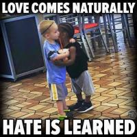 Some people feel that children are taught to hate people that are different from them. Do you agree?