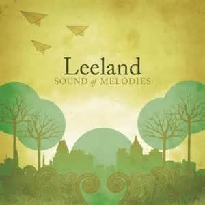 Are you familiar with the Christian alternative band Leeland?