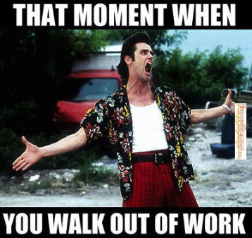 On the last day before the weekend, is this you?