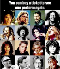 In the picture are noted musicians/vocalists. You find out that all will be brought back to life for a final concert. You are given the money and can buy just one ticket to a concert. Who do you choose?