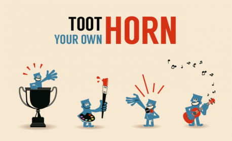 Tooting your own horn has even become part of leadership skills training. Having said that, there is an old saying,
