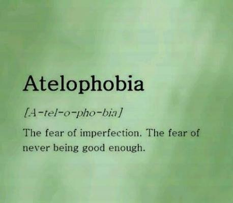 Atelophobia is the fear of not being good enough or imperfection. Atelophobia is classified as an anxiety disorder that can affect relationships and makes the afflicted person feel like everything they do is wrong. Do you think that you qualify for having Atelophobia?
