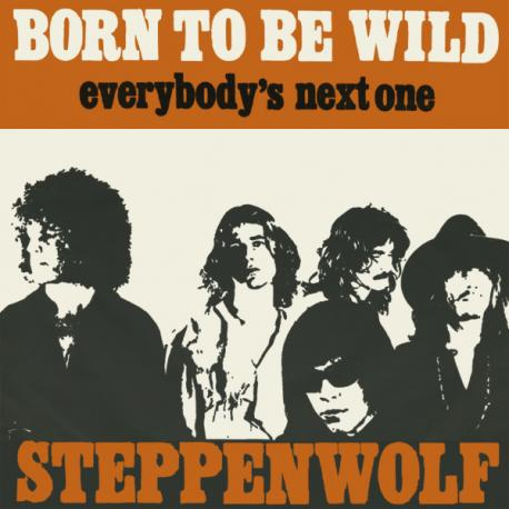 Born to be wild, song sang by Steppenwolf was used in a few movies, including