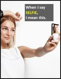 Selfie. : a picture that you take of yourself especially by using the camera on your smartphone. Are you aware of this term,