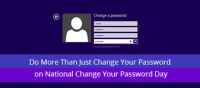 Did you know February 1, 2014, was National Change Your Password Day?